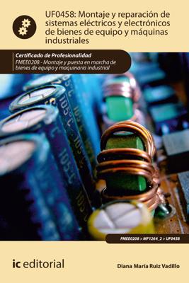 Montaje y reparación de sistemas eléctricos y electrónicos de bienes de equipo y máquinas industriales - Diana María Ruiz Vadillo