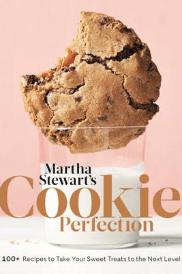 Martha Stewart's Cookie Perfection - Editors of Martha Stewart Living