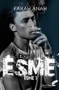 Esme, tome 1 - Farah Anah pdf download