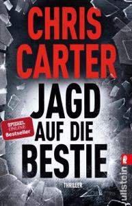 Jagd auf die Bestie - Chris Carter & Sybille Uplegger pdf download