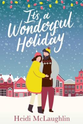 It's a Wonderful Holiday - Heidi McLaughlin