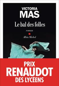 Le Bal des folles - Victoria Mas pdf download