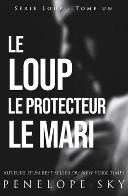 Le Loup Le Protecteur Le Mari - Penelope Sky pdf download