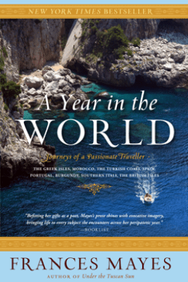 A Year in the World - Frances Mayes