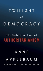 Twilight of Democracy - Anne Applebaum pdf download