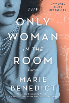 The Only Woman in the Room - Marie Benedict