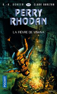 Perry Rhodan n°369 : La Fièvre de Vishna - K. H. Scheer & Clark Darlton pdf download