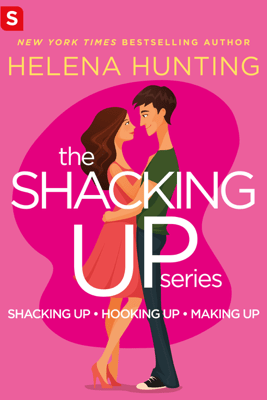 The Shacking Up Series - Helena Hunting