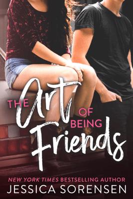 The Art of Being Friends - Jessica Sorensen