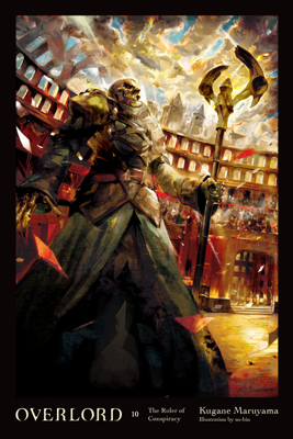 Overlord, Vol. 10 (light novel) - Kugane Maruyama & so-bin pdf download