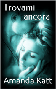 Trovami ancora - Amanda Katt pdf download