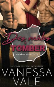 Des mâles à tomber - Vanessa Vale pdf download