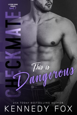 Checkmate: This is Dangerous - Kennedy Fox pdf download