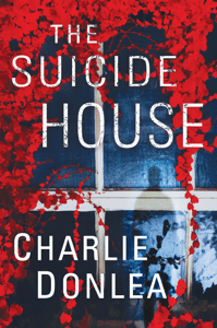The Suicide House - Charlie Donlea pdf download