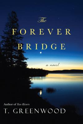 The Forever Bridge - T. Greenwood pdf download