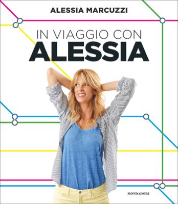 In viaggio con Alessia - Alessia Marcuzzi pdf download
