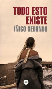 Todo esto existe - Íñigo Redondo pdf download