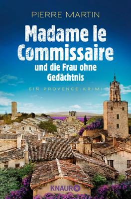 Madame le Commissaire und die Frau ohne Gedächtnis - Pierre Martin pdf download