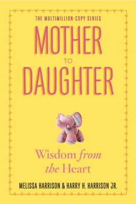 Mother to Daughter, Revised Edition - Melissa Harrison