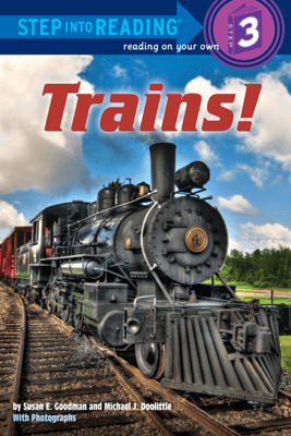 Trains! - Susan E Goodman & Michael J Doolittle