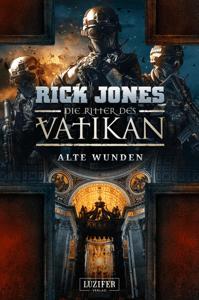 ALTE WUNDEN (Die Ritter des Vatikan 6) - Rick Jones pdf download