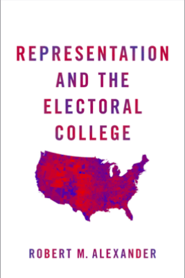 Representation and the Electoral College - Robert M. Alexander