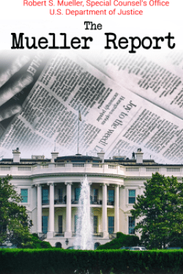 The Mueller Report - Robert S. Mueller & Special Counsel's Office U.S. Department of Justice