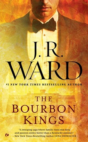 The Bourbon Kings by J.R. Ward pdf download