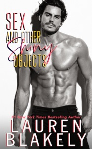 Sex and Other Shiny Objects - Lauren Blakely pdf download