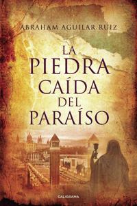La piedra caída del paraíso - Abraham Aguilar Ruiz pdf download
