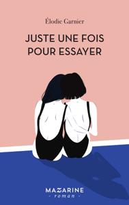 Juste une fois pour essayer - Elodie Garnier pdf download