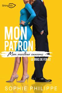 Mon Patron, Mon Meilleur Ennemi Tome 2 - Sophie Philippe pdf download