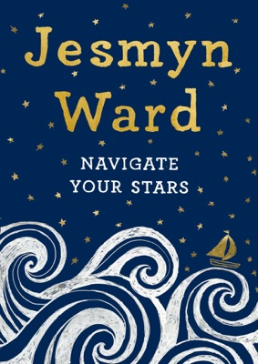 Navigate Your Stars - Jesmyn Ward pdf download
