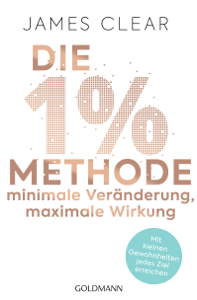 Die 1%-Methode – Minimale Veränderung, maximale Wirkung - James Clear pdf download