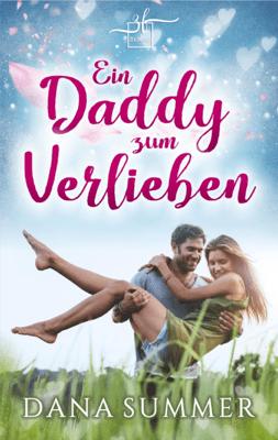 Ein Daddy zum Verlieben - Dana Summer pdf download