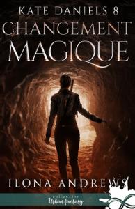 Changement magique - Ilona Andrews pdf download