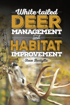 White-tailed Deer Management and Habitat Improvement - Steve Bartylla