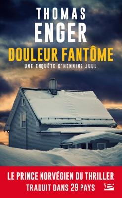 Douleur fantôme - Thomas Enger pdf download