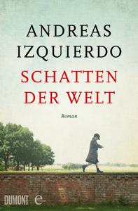 Schatten der Welt - Andreas Izquierdo pdf download