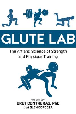 Glute Lab - Bret Contreras
