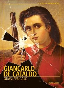 Quasi per caso - Giancarlo De Cataldo pdf download