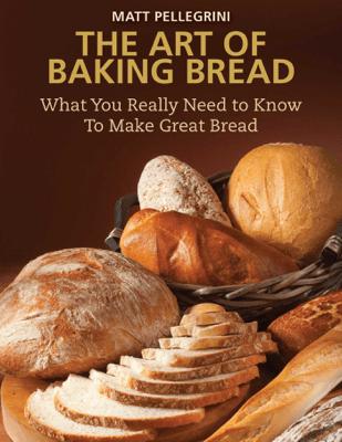 The Art of Baking Bread - Matt Pellegrini pdf download