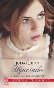 La chronique des Bridgerton (Tome 7) - Hyacinthe - Julia Quinn pdf download