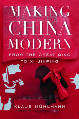 Making China Modern - Klaus Mühlhahn