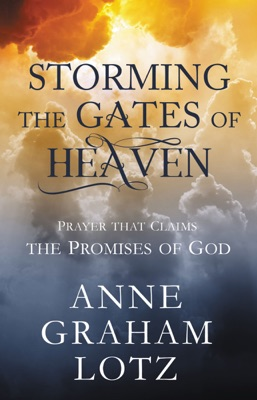 Storming the Gates of Heaven - Anne Graham Lotz pdf download