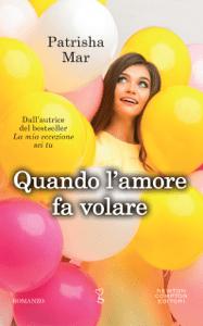 Quando l'amore fa volare - Patrisha Mar pdf download