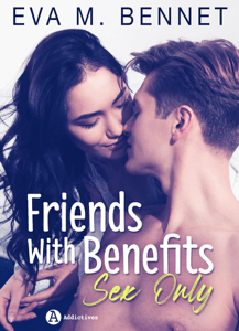 Friends with Benefits – Sex Only - Eva M. Bennet pdf download
