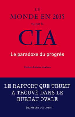 Le monde en 2035 vu par la CIA. Le paradoxe du progrès - Etats-unis National intelligence pdf download