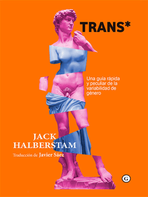 Trans* - Jack Halberstam & Javier Sáez pdf download