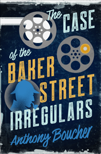 The Case of the Baker Street Irregulars - Anthony Boucher pdf download